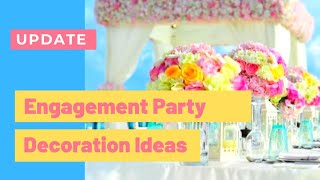 25+ Simple & Stylish Engagement Party Decorating Ideas On A Budget #215