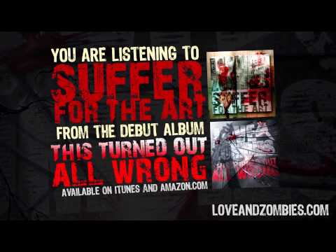 Love and Zombies - Suffer For The Art (Audio)