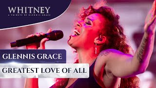 Greatest Love Of All (WHITNEY   A Tribute By Glennis Grace)