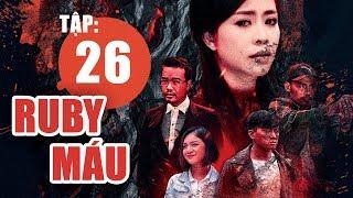 Ruby Máu - Tập 26 | Phim hình sự Việt Nam hay nhất 2019 | ANTV