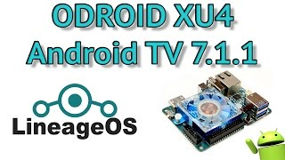 Odroid XU4 Android TV 7.1.1 LineageOS Test