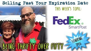 Selling Past Your Exp Date #45 FedEx Smartpost Ain't So Smart Anymore