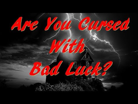 5 SIGNS YOU ARE CURSED WITH BAD LUCK