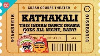 All Night Demon Dance Party - Kathakali: Crash Course Theater #24