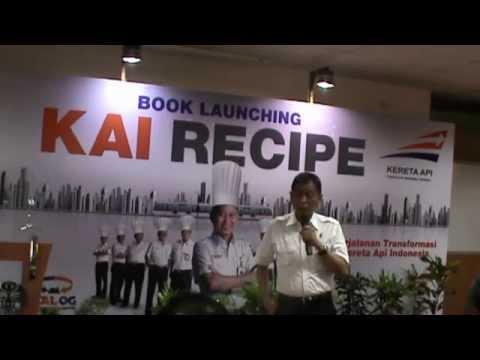 Peluncuran Buku KAI Recipe Sambutan Menteri Perhubungan Ignatius Jonan