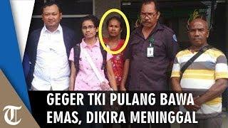 Dianggap Sudah Meninggal, Keluarga Kaget Yuliana Pulang ke Indonesia Bawa Emas dan Uang Ratusan Juta