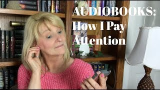 Audiobooks: How I Pay Attention When Listening