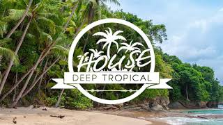 Summer Deep Tropical House Mix #1 (By MKJ) 2019