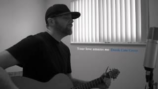 Your love amazes me John Berry (Acoustic)