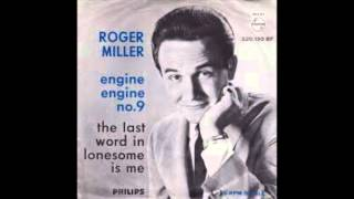 The Last Word In Lonesome Is Me-Roger Miller