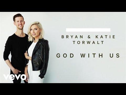 Bryan & Katie Torwalt - God With Us (Audio)
