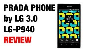 Prada Phone by LG 3.0 LG-P940 Review