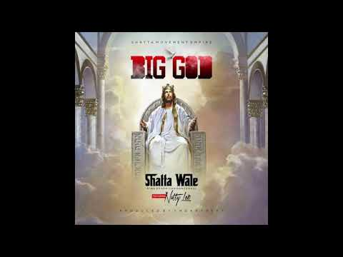 "Shatta Wale – ""Big God"" ft. Natty Lee"