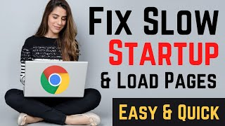 How to Fix Google Chrome Slow to Startup or Load Pages | Updated 2019