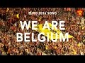 EURO 2016 SONG : WE ARE BELGIUM (Complete video)