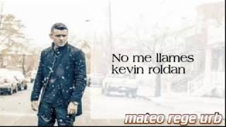 No Me Llames (Audio) - Kevin Roldán (Video)