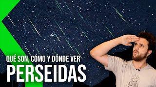 PERSÉIDAS: QUÉ SON, CÓMO Y DONDE VER la lluvia de estrellas
