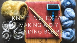 Knitting Expat - Making A DIY Blending Board, Fibre Haul & My First Rolags!
