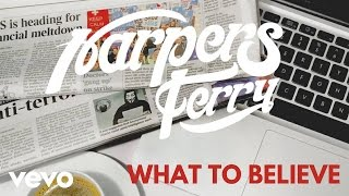 What To Believe - harpersferry