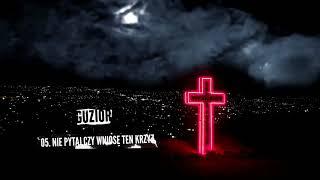 GUZIOR - Nie pytaj czy wniosę ten krzyż (prod. D3W)