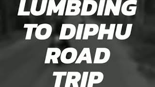 preview picture of video 'LUMBDING TO DIPHU ROAD TRIP'
