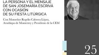 Encuentro con Mons. Rogelio Cabrera López, Arz. de Monterrey por la fiesta de san Josemaría