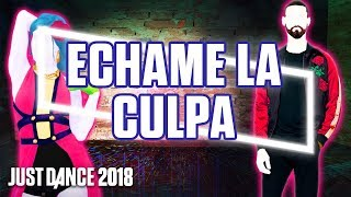 Just Dance 2018: Échame La Culpa By Luis Fonsi & Demi Lovato | Fanmade Mashup Collab