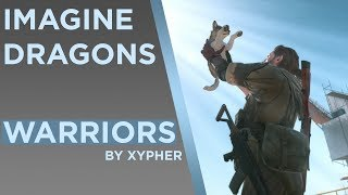 "Metal Gear Solid V: Imagine Dragons - ""Warriors"" (GMV)"