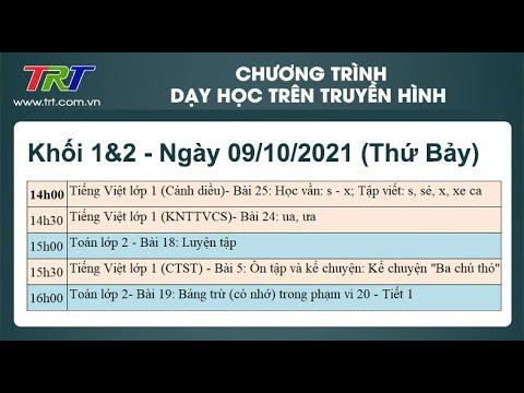 Lớp 1, Lớp 2: Dạy học trên truyền hình TRT ngày 09/10/2021
