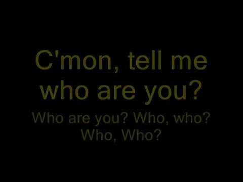 Who are You Lyrics