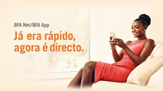BFA Net / BFA  App – Já era rápido, agora é directo