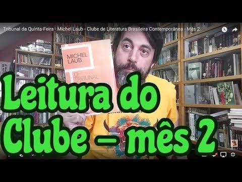 O Tribunal da Quinta-Feira - Michel Laub - Clube de Literatura Brasileira Contemporânea - Mês 2