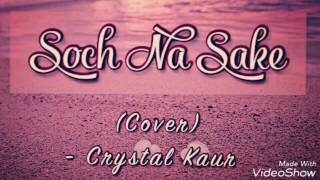 Soch Na Sake Female Cover Crystal Kaur