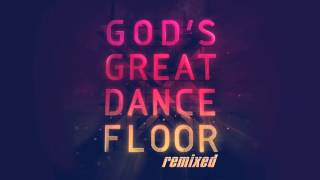 Chris Tomlin/Martin Smith - God's Great Dance Floor ( Reyer Remix )