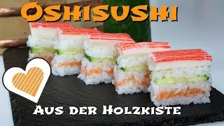 Oshisushi - Modernes gepresstes Sushi aus der Holzkiste