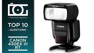 TUTORIAL | CANON 430 EX III RT Speedlite Flash | Most Asked Questions