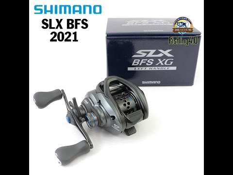 Máy Câu Shimano SLX BFS XG-L - New 2021
