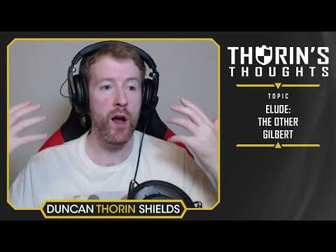 Thorin's Thoughts - elude: The Other Gilbert (CS)