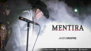 Mentira (Audio) - Jhon Onofre  (Video)
