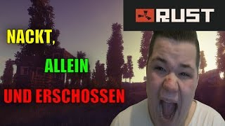 RUST - NACKT, ALLEIN UND ERSCHOSSEN / Rust Let's play / Charon XL
