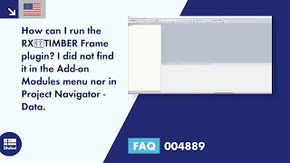 FAQ 004889 | How can I run the RX‑TIMBER Frame plugin? I did not find it in the Add-on Modules menu nor in Project Navigator - Data.