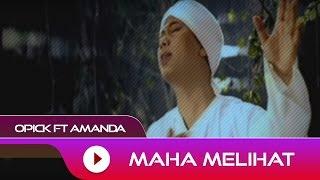 Lirik Lagu dan Chord Kunci Gitar Opick feat. Amanda - Maha Melihat
