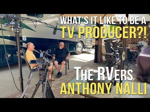 📺 What's It Like To Be A TV PRODUCER?! 🎥 The RVers Anthony Nalli 🎬