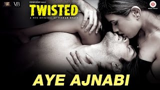 Tweeted by zee music company Make way for AyeAjnabi from Twisted ft
