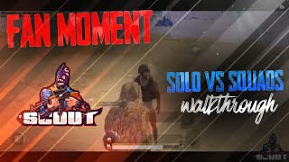 Solo vs squads walk through || VOICE OVER IS BACK || Fan moment