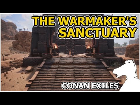 The Warmaker's Sanctuary | CONAN EXILES