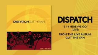 "Dispatch - ""5/4 Here We Go (Live)"" (Official Audio)"