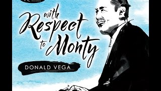 Donald Vega - With Respect To Monty - Documentary