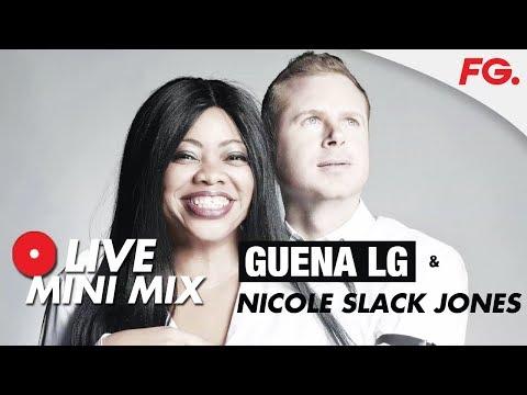 GUENA LG & NICOLE SLACK JONES LIVE MINI MIX   RADIO FG