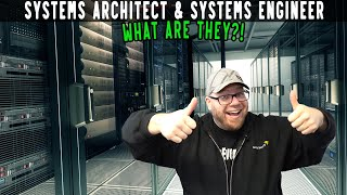 Systems Architect & Systems Engineer - Explained